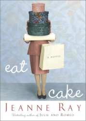 Jeanne Ray: Eat Cake