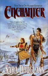 Sara Douglass: Enchanter (The Wayfarer Redemption, Book 2)