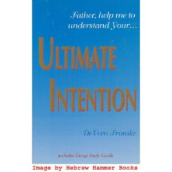 Devern F. Fromke: Ultimate Intention