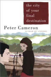 Peter Cameron: The City of Your Final Destination