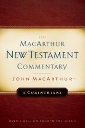 John MacArthur: First Corinthians: New Testament Commentary (Macarthur New Testament Commentary Serie)