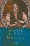 Raymond Chapman: Before the King's Majesty: Lancelot Andrewes and His Writings