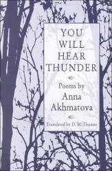 Anna Akhmatova: You Will Hear Thunder