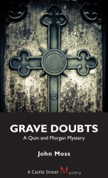 John Moss: Grave Doubts: A Quin and Morgan Mystery