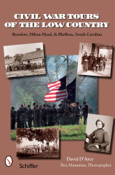 David D'Arcy: Civil War Tours of the Low Country: Beaufort, Hilton Head, and Charleston, South Carolina