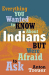 Anton Treuer: Everything You Wanted to Know About Indians But Were Afraid to Ask