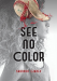 Shannon Gibney: See No Color (Fiction - Young Adult)