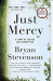 Bryan Stevenson: Just Mercy: A Story of Justice and Redemption