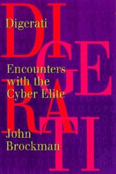 John Brockman: Digerati: Encounters With the Cyber Elite
