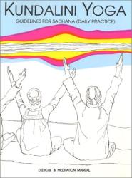 M. S. S. Gurucharan Singh Khalsa: Sadhana Guidelines: For Kundalini Yoga Daily Practice
