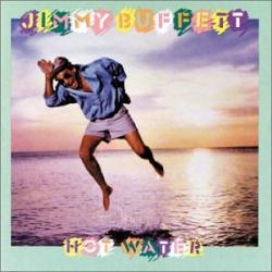 Jimmy Buffett - Hot Water