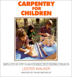 Lester R. Walker: Carpentry for Children