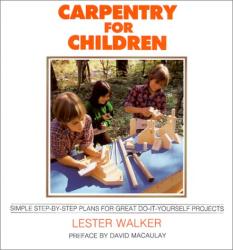 Lester R. Walker: Carpentry for Children