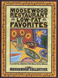 Moosewood Collective: Moosewood Restaurant Low-Fat Favorites: Flavorful Recipes for Healthful Meals