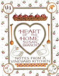 Susan Branch: Heart of the Home: Notes From a Vineyard Kitchen