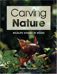 Frank Fox-Wilson: Carving Nature: Wildlife Studies in Wood