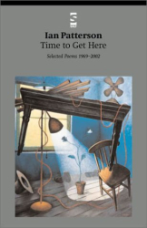 Ian Patterson: Time to Get Here: Selected Poems 1969-2002: Selected Poems 1969-2002 (Salt Modern Poets)