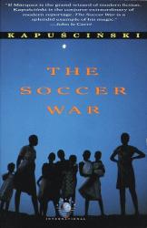 Ryszard Kapuscinski: The Soccer War