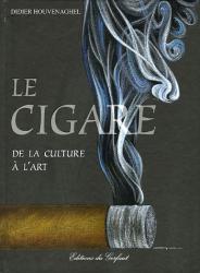 Didier Houvenaghel: Le cigare : De la culture à l'art