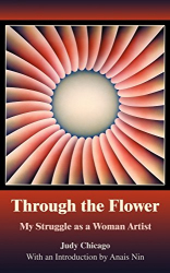 : Through The Flower: My Struggle as A Woman Artist