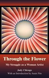 : Through The Flower: My Struggle as A Woman Artist