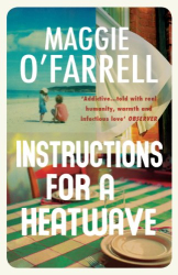 Maggie O'Farrell: Instructions for a Heatwave