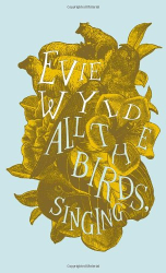 Evie Wyld: All the Birds, Singing
