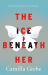 Camilla Grebe: The Ice Beneath Her
