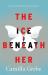 Camilla Grebe: The Ice Beneath Her