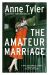 Anne Tyler: The Amateur Marriage