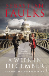 Sebastian Faulks: A Week in December