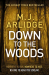 M. J. Arlidge: Down to the Woods