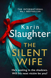 Slaughter, Karin: The Silent Wife (Book 10 The Will Trent Series)