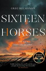 Buchanan, Greg: Sixteen Horses
