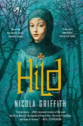 Nicola Griffith: Hild: A Novel