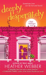 Heather Webber: Deeply, Desperately: A Lucy Valentine Novel