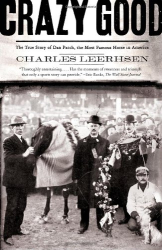 Charles Leerhsen: Crazy Good: The True Story of Dan Patch, the Most Famous Horse in America