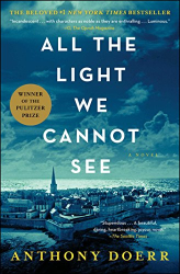 Anthony Doerr: All the Light We Cannot See: A Novel