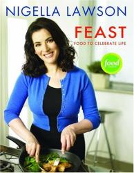 Nigella Lawson: Feast: Food to Celebrate Life