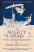 Adam Nicolson: The Mighty Dead: Why Homer Matters