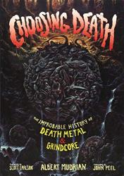 Albert Mudrian: Choosing Death: The Improbable History of Death Metal & Grindcore