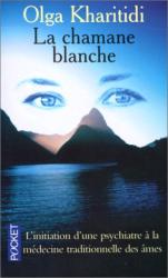 Olga Kharitidi: La chamane blanche