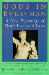 Jean Shinoda Bolen: Gods in Everyman : Archetypes That Shape Mens Lives