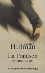 James Hillman: La Trahison et autres essais