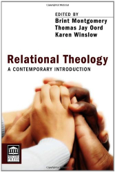 Edited by Montgomery, Oord, and Winslow: Relational Theology: A Contemporary Introduction (Point Loma Press)