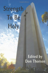 Edited by Don Thorsen: Strength to Be Holy