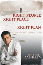 Jentezen Franklin: Right People Right Place Right Plan