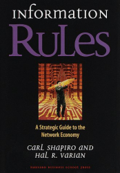 Carl Shapiro: Information Rules: A Strategic Guide to the Network Economy