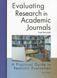 Fred Pyrczak: Evaluating Research in Academic Journals: A Practical Guide to Realistic Evaluation