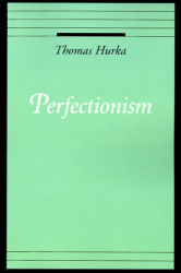 Thomas Hurka: Perfectionism (Oxford Ethics Series)